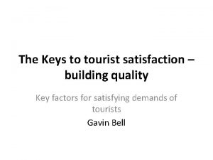 The Keys to tourist satisfaction building quality Key