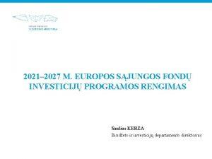 2021 2027 M EUROPOS SJUNGOS FOND INVESTICIJ PROGRAMOS