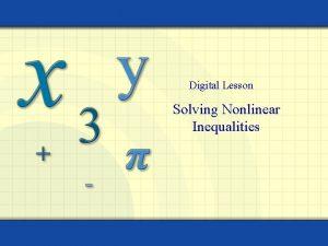 Digital Lesson Solving Nonlinear Inequalities A quadratic inequality