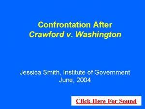 Confrontation After Crawford v Washington Jessica Smith Institute
