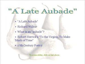 A Late Aubade Richard Wilbur What is an