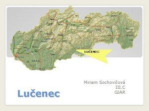 Luenec Miriam Sochoviov III C GJAR Mestsk pea