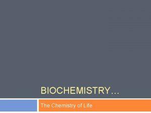 BIOCHEMISTRY The Chemistry of Life FREE WRITE FRIDAY