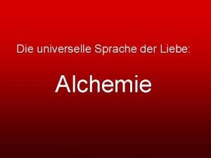 Die universelle Sprache der Liebe Alchemie Die universelle