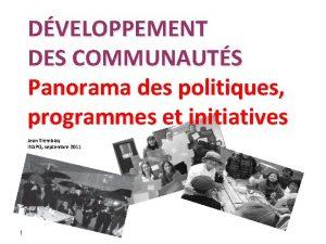 DVELOPPEMENT DES COMMUNAUTS Panorama des politiques programmes et