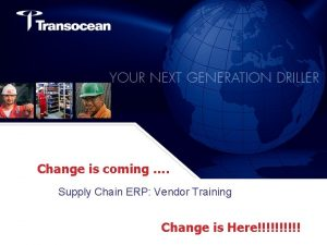Change is coming Supply Chain ERP Vendor Training