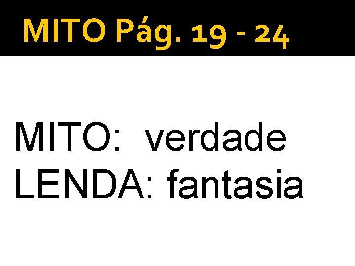 MITO Pg 19 24 MITO verdade LENDA fantasia