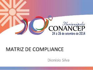MATRIZ DE COMPLIANCE Dionsio Silva Matriz de Compliance