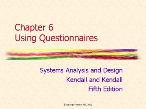 Chapter 6 Using Questionnaires Systems Analysis and Design
