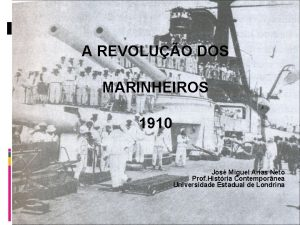 A REVOLUO DOS MARINHEIROS 1910 Jos Miguel Arias