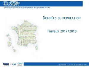 DONNES DE POPULATION Travaux 20172018 Travaux sur donnes