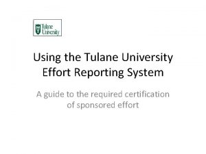 Using the Tulane University Effort Reporting System A