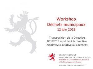 Workshop Dchets municipaux 12 juin 2019 Transposition de