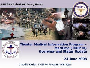 AHLTA Clinical Advisory Board Theater Medical Information Program