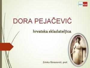 DORA PEJAEVI hrvatska skladateljica Zrinka imunovi prof DORA