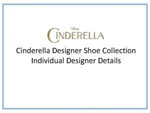 Cinderella Designer Shoe Collection Individual Designer Details Paul