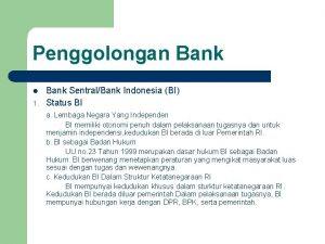 Penggolongan Bank l 1 Bank SentralBank Indonesia BI