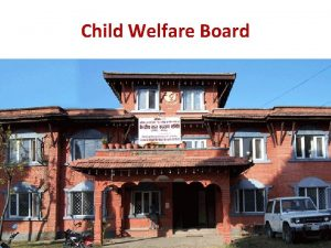 Child Welfare Board Central Child Welfare Board Based