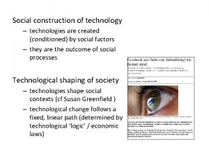 Social construction of technology technologies are created conditioned