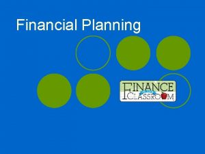 Financial Planning Financial Planning l More than budgeting