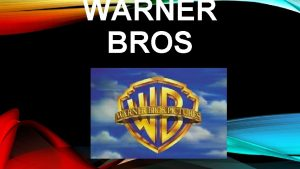 WARNER BROS WARNER BROS Warner Bros Entertainment Inc