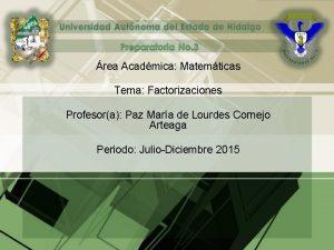 rea Acadmica Matemticas Tema Factorizaciones Profesora Paz Mara