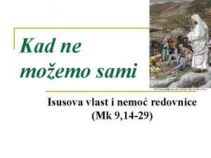Kad ne moemo sami Isusova vlast i nemo