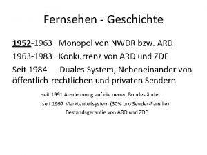 Fernsehen Geschichte 1952 1963 Monopol von NWDR bzw