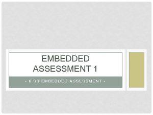 EMBEDDED ASSESSMENT 1 8 SB EMBEDDED ASSESSMENT ASSIGNMENT
