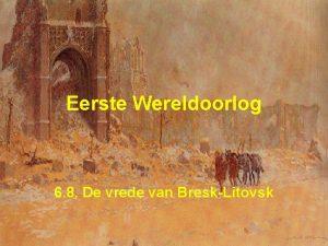 Eerste Wereldoorlog 6 8 De vrede van BreskLitovsk
