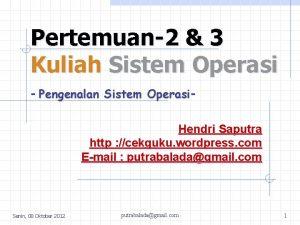 Pertemuan2 3 Kuliah Sistem Operasi Pengenalan Sistem Operasi