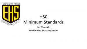 HSC Minimum Standards Ms T Samuels Head Teacher