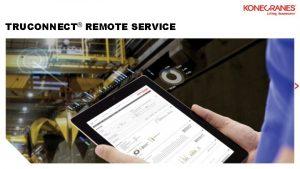 TRUCONNECT REMOTE SERVICE REMOTE SERVICE REMOTE MONITORING REMOTE