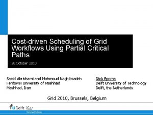 Costdriven Scheduling of Grid Workflows Using Partial Critical