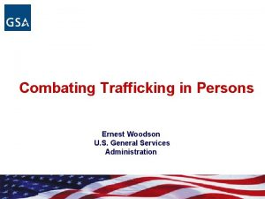 Combating Trafficking in Persons Ernest Woodson U S