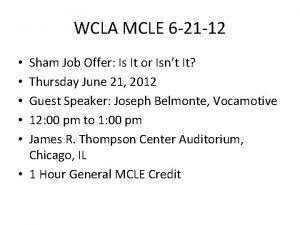 WCLA MCLE 6 21 12 Sham Job Offer