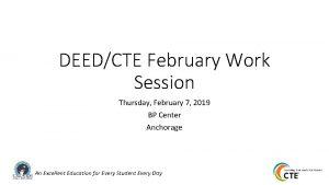 DEEDCTE February Work Session Thursday February 7 2019