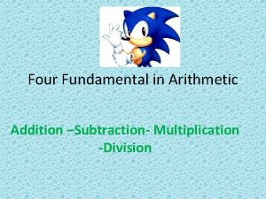 Four Fundamental in Arithmetic Addition Subtraction Multiplication Division