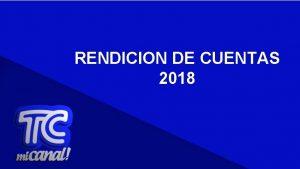 RENDICION DE CUENTAS 2018 Con el fin de