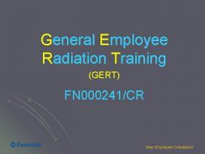General Employee Radiation Training GERT FN 000241CR New