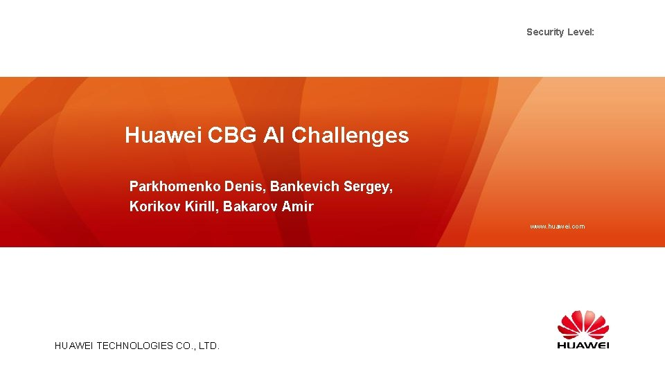 Security Level Huawei CBG AI Challenges Parkhomenko Denis