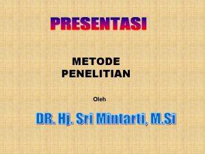 METODE PENELITIAN Oleh Metodologi penelitian METHOD CARA PROSEDUR