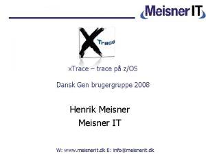 x Trace trace p zOS Dansk Gen brugergruppe