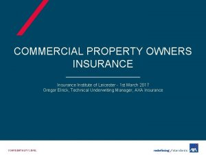 COMMERCIAL PROPERTY OWNERS INSURANCE Insurance Institute of Leicester