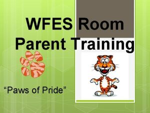 WFES Room Parent Training Paws of Pride Outcomes