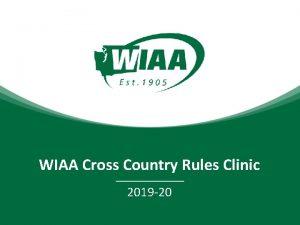 WIAA Cross Country Rules Clinic 2019 20 Cross