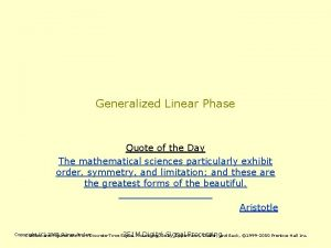 Generalized Linear Phase Quote of the Day The