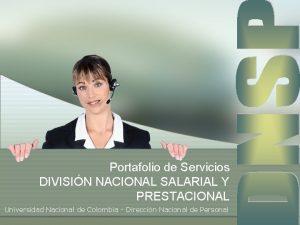 Portafolio de Servicios DIVISIN NACIONAL SALARIAL Y PRESTACIONAL