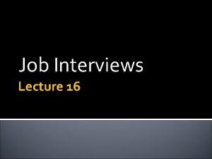 Job Interviews Lecture 16 Before Employment messages Rsums