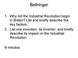 Bellringer 1 Why did the Industrial Revolution begin